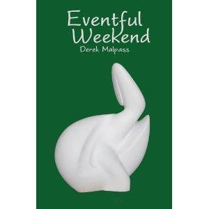 Eventful Weekend by Derek Malpass