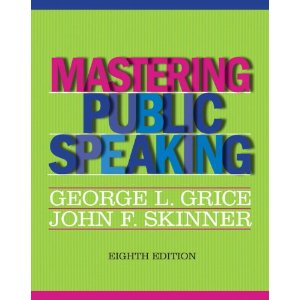 Mastering Public Speaking (8th Edition) by George L. Grice and John F. Skinner