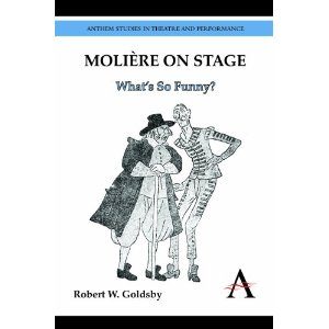 Molière on Stage by Robert Goldsby