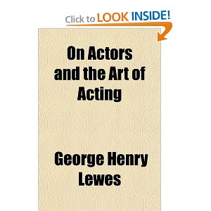 On Actors and the Art of Acting by George Henry Lewes