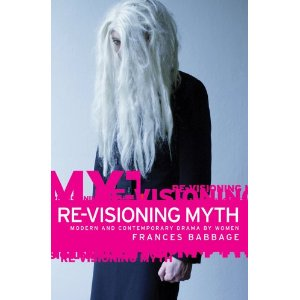 Re-Visioning Myth by Frances Babbage
