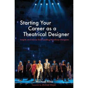 Starting Your Career as a Theatrical Designer by Michael Riha