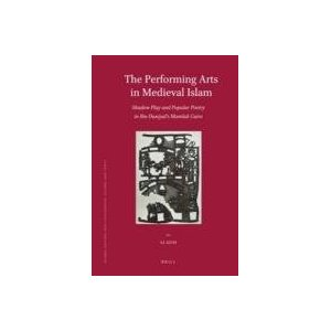 The Performing Arts in Medieval Islam by Li Guo