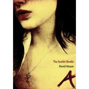 The Scarlet Libretto by DAVID MASON