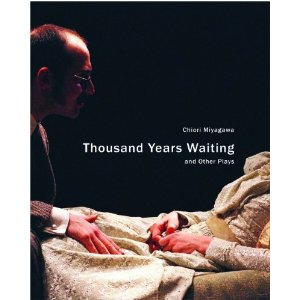 Thousand Years Waiting and Other Plays by Chiori Miyagawa