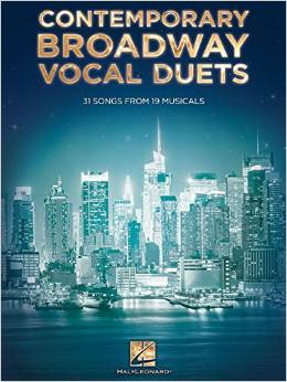 Contemporary Broadway Vocal Duets: 31 Songs from 19 Musicals by Hal Leonard Corp.