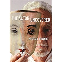 The Actor Uncovered by Michael Howard