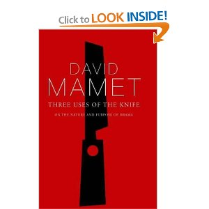 Three Uses of the Knife: On the Nature and Purpose of Drama by David Mamet