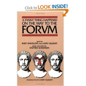 A Funny Thing Happened on the Way to the Forum by Stephen Sondheim, Larry Gelbart, Burt Shevelove