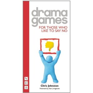 Drama Games: For Those Who Like To Say No by Chris Johnston