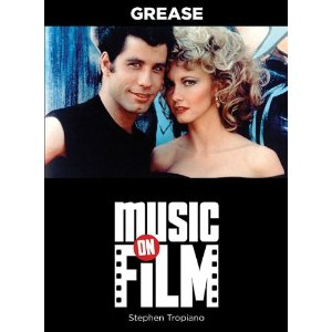 Grease: Music on Film Series by Stephen Tropiano