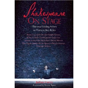 Shakespeare on Stage: Thirteen Leading Actors on Thirteen Key Roles by Julian Curry