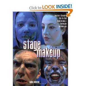 Stage Makeup: The Actor's Complete Guide to Today's Techniques and Materials by Laura Thudium