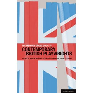 The Methuen Drama Guide to Contemporary British Playwrights  by Aleks Sierz, Martin Middeke, Peter Paul Schnierer