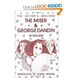 The Miser & George Dandin: The Actor's Molière - Volume 1 by Moliere