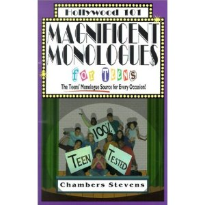 Magnificent Monologues for Teens: The Teens' Monologue Source for Every Occasion by Chambers Stevens