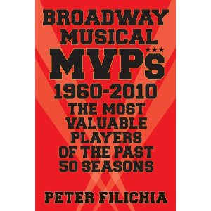 Broadway MVPs: 1960-2010 - The Most Valuable Players of the Past 50 Seasons by Peter Filichia