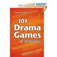 101 Drama Games and Activities: Theatre Games for Children and Adults, including Warm-ups, Improvisation, Mime and Movement
