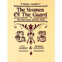 The Yeomen of the Guard - Vocal Score
