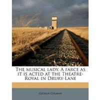 The Musical Lady. A farce as it is acted at the Theatre-Royal in Drury-Lane