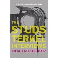 The Studs Terkel Interviews: Film and Theater