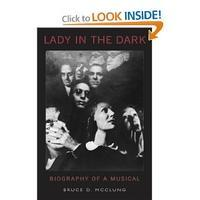 Lady in the Dark: Biography of a Musical