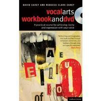 The Vocal Arts Workbook + DVD: A practical course for developing the expressive range of your voice