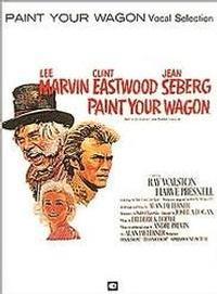 Paint Your Wagon - Vocal Score