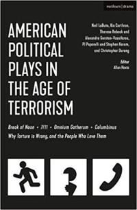 American Political Plays in the Age of Terrorism: Break of Noon; 7/11; Omnium Gatheru Cover