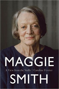 Maggie Smith: A View From The Stalls