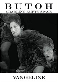 Butoh: Cradling Empty Space Cover