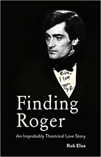 Finding Roger: An Improbably Theatrical Love Story