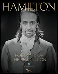 Hamilton: Portraits of the Revolution: Photographs from
