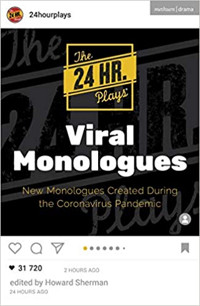 The 24 Hour Plays Viral Monologues: New Monologues Created During the Coronavirus Pan Cover
