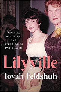 Lilyville: Mother, Daughter, and Other Roles I've Played Cover