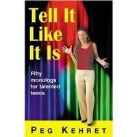 Tell It Like It Is: Fifty Monologues for Talented Teens