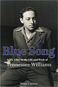 Blue Song: St. Louis in the Life and Work of Tennessee Williams Cover