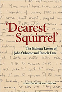 'Dearest Squirrel': The Intimate Letters of John Osborne and Pamela Lane