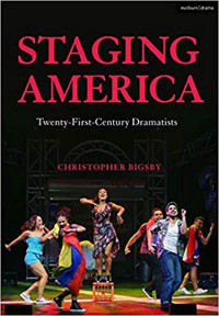 Staging America: Twenty-First-Century Dramatists Cover