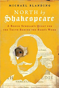 North by Shakespeare: A Rogue Scholar's Quest for the Truth Behind the Bard's Work Cover