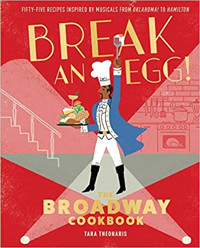 Break an Egg!: The Broadway Cookbook Cover