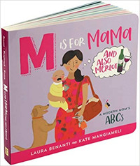 M is for MAMA (and also Merlot): A Modern Mom's ABCs Cover