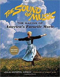 The Sound of Music: The Making of America's Favorite Movie (revised edition)
