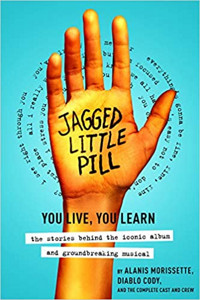 Jagged Little Pill: The Stories Behind the Iconic Album and Groundbreaking Musical Cover