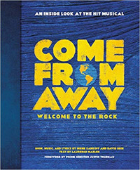 Come From Away: Welcome to the Rock: An Inside Look at the Hit Musical Cover