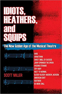 Idiots, Heathers, and Squips: The New Golden Age of the Musical Theatre Cover