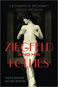 Ziegfeld and His Follies: A Biography of Broadway's Greatest Producer (Screen Classics)