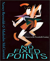 No Fixed Points: Dance in the Twentieth Century Cover