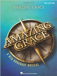 Amazing Grace - A New Broadway Musical: Vocal Line with Piano Accompaniment Cover