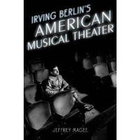 Irving Berlin's American Musical Theater